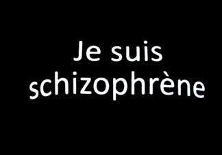 Je suis schizophrène